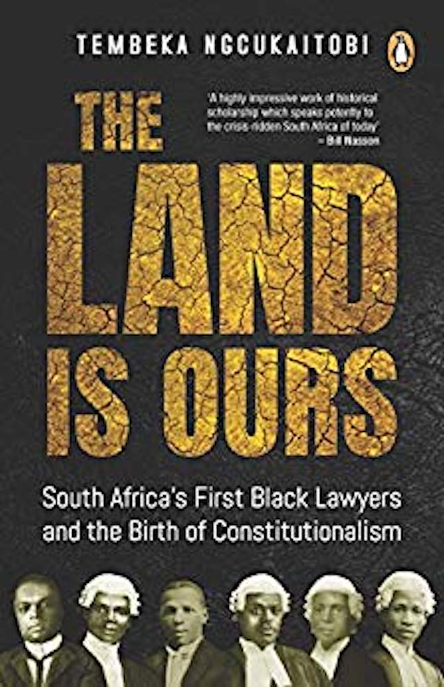 The Land is Ours (Tembeka Ngcukaitobi)