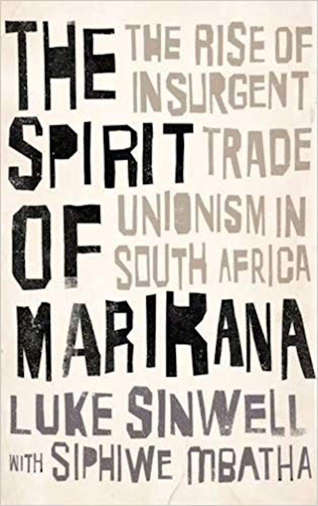 The Spirit of Marikana (Luke Sinwell and Siphiwe Mbatha)