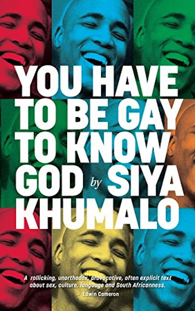 You Have To Be Gay To Know G-d (Siya Khumalo)