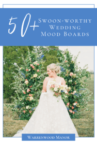 Over 50 Wedding Mood Boards from Warrenwood Manor - Kentucky Wedding Venue