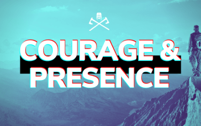 Training for Courage & Being Present