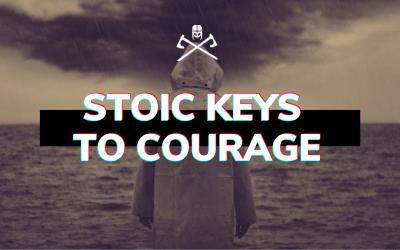 Stoic Keys to Courage