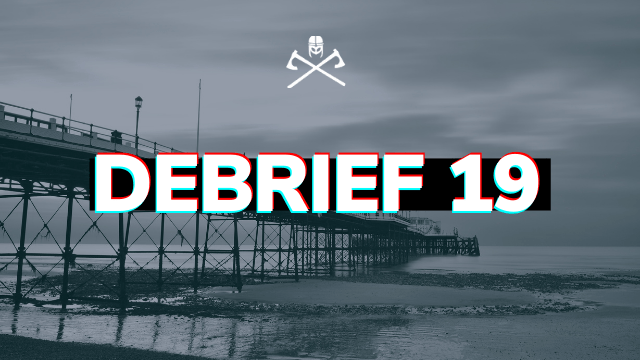 Debrief 19: Things in life that aren't really worth it