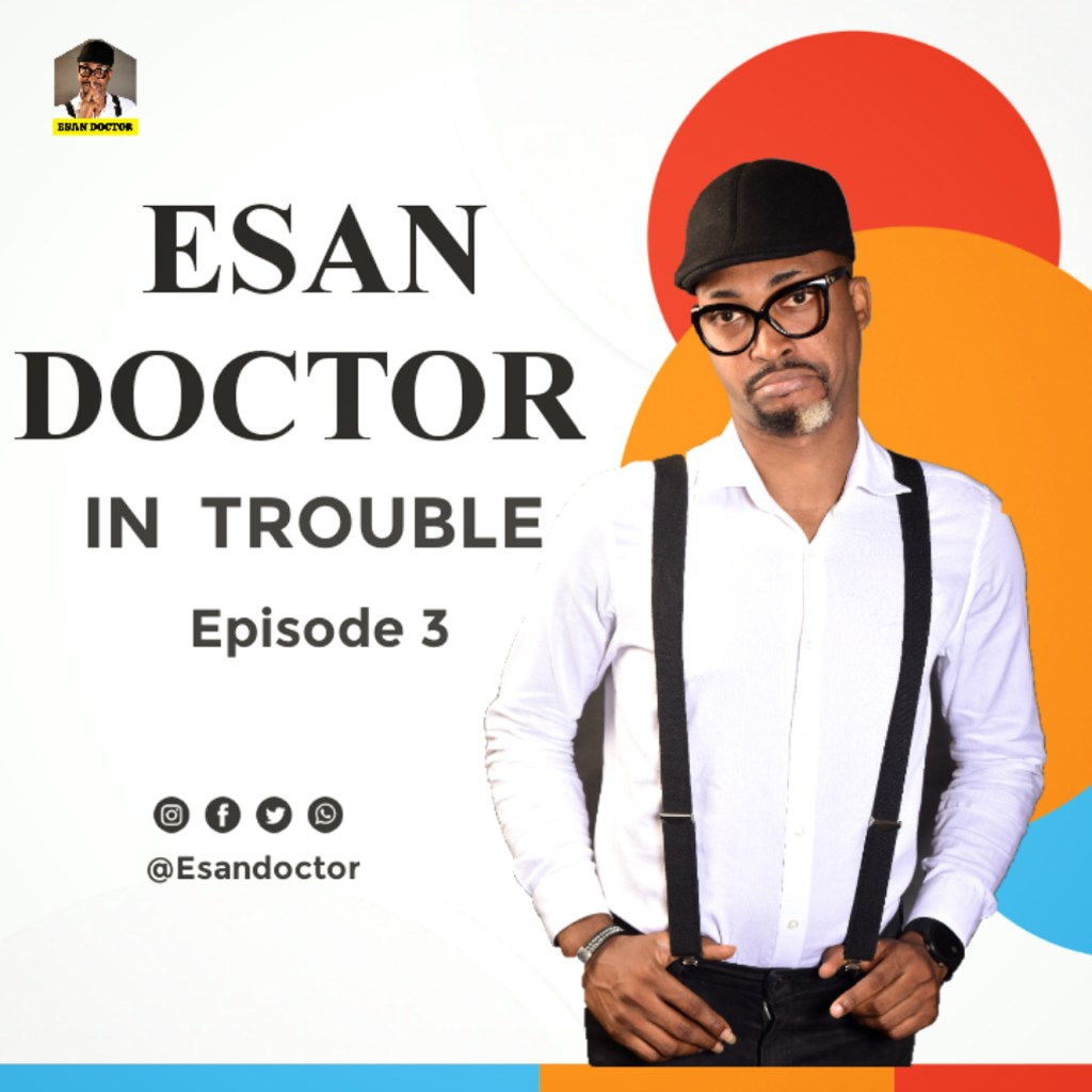 Comedy Video: Esan Doctor in Trouble (Episode 3)