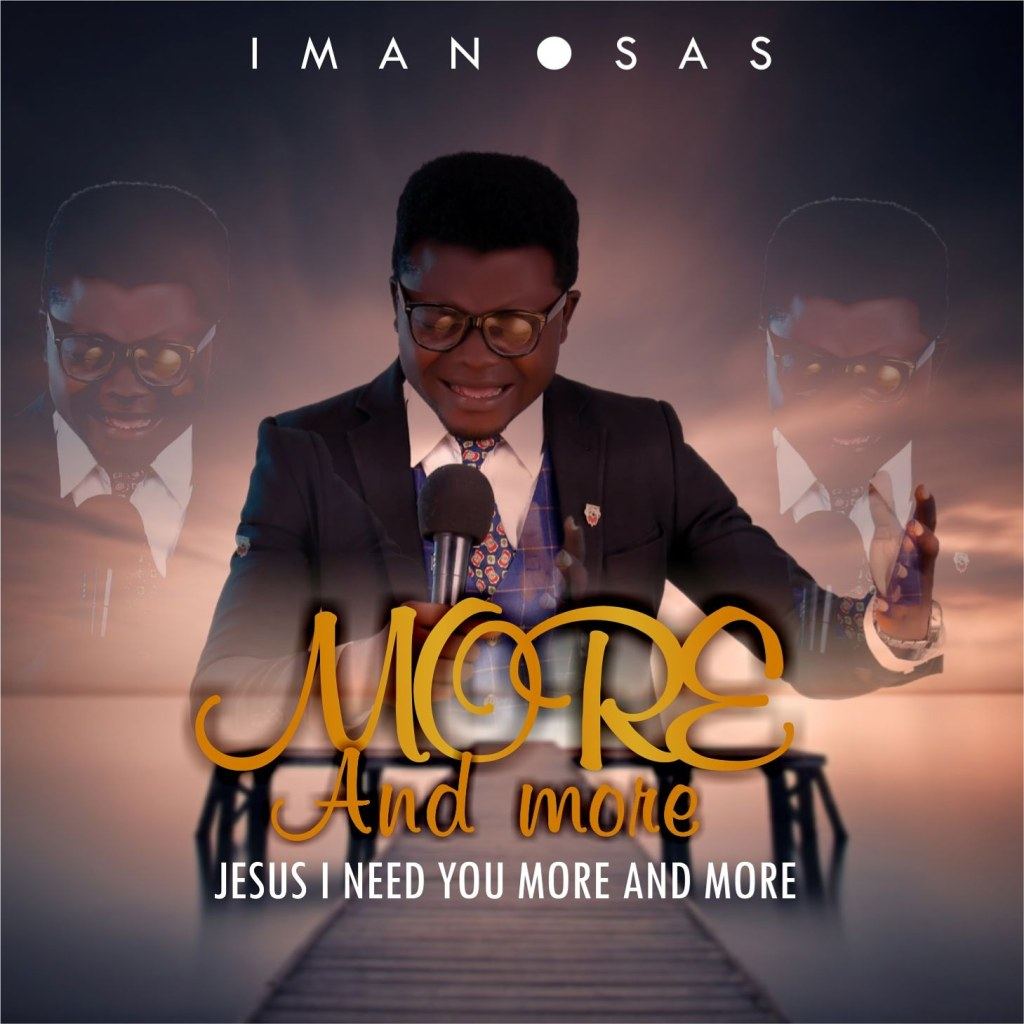 Gospel: Iman Osas - More and More