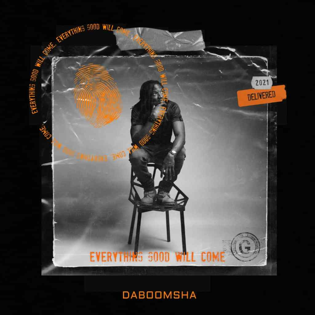 Da Boomsha - Everything Good Will Come EP & Video