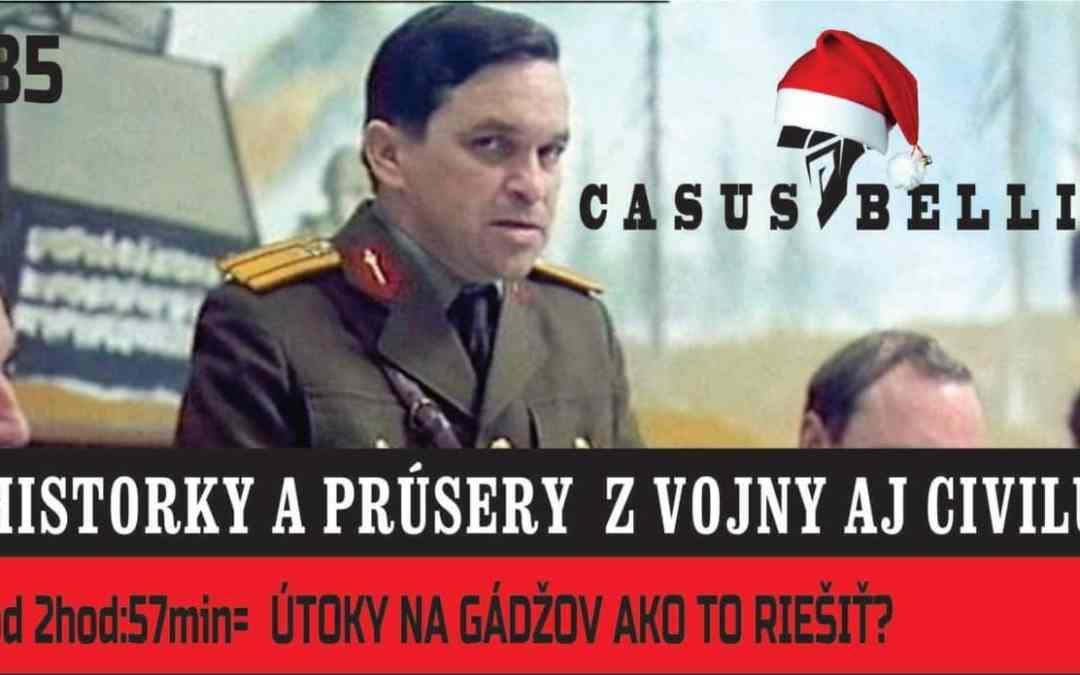Casus belli 85 – Historky a prúsery z vojny aj civilu