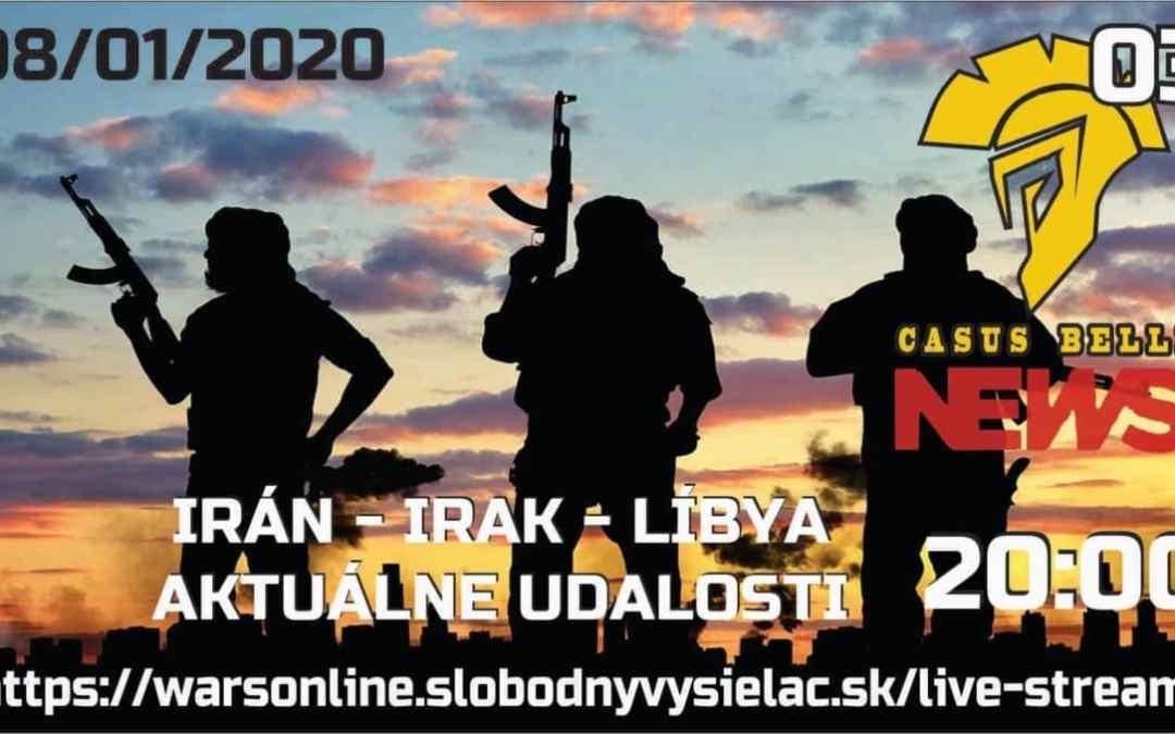 Casus belli News 03 – 2020-01-08 Irán – Irak – Líbya – Aktuálne udalosti