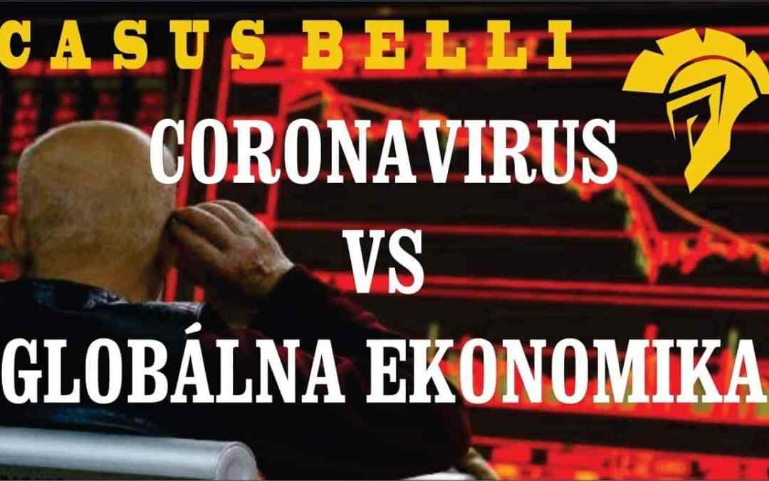 Casus Belli 89 – CORONAVIRUS A GLOBÁLNA EKONOMIKA – Hybridná vojna