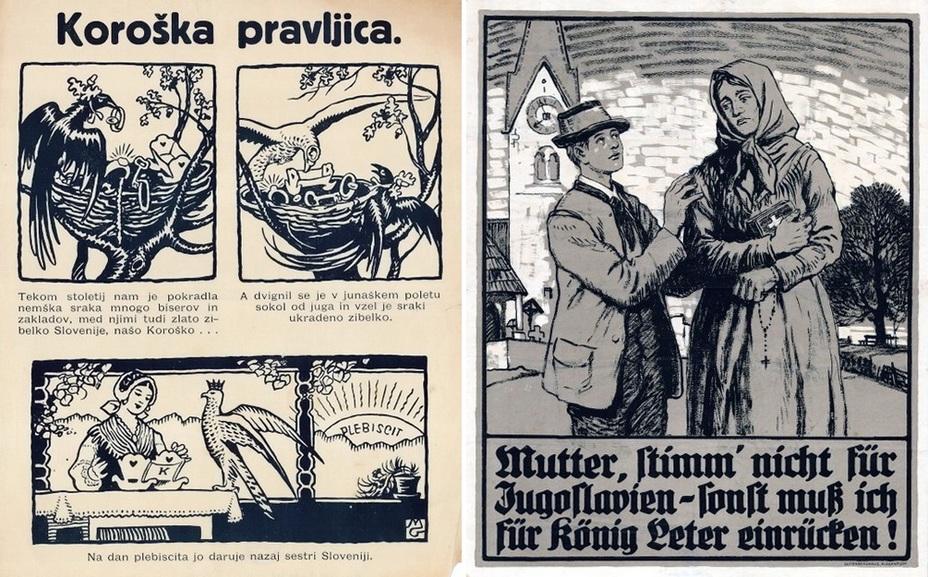 Слева югославский пропагандистский плакат, призывающий голосовать за присоединение Каринтии к Югославии. Сорока Австро-Венгрия украла много драгоценностей, среди которых была и Каринтия, но южный сокол прилетел и отобрал ее у сороки и вернул Словении. Справа австрийский плакат: «Мама, не голосуй за Югославию, иначе меня заставят служить королю Петру!» - Горцы меж королевством и республикой | Военно-исторический портал Warspot.ru
