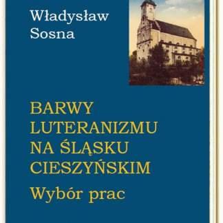 Barwy luteranizmu na Śląsku Cieszyńskim