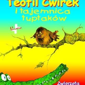 Teofil Ćwirek i tajemnica tuptaków