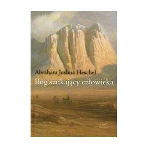 Bóg szukający człowieka. Filozofia Judaizmu