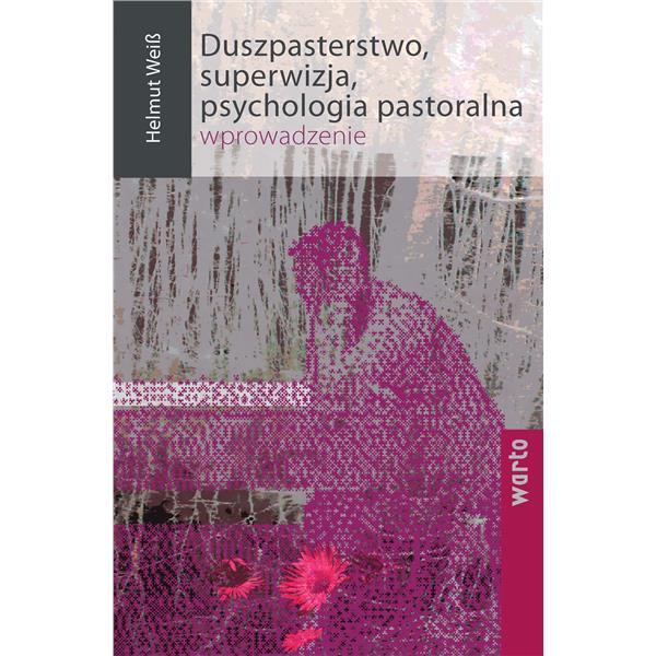 Duszpasterstwo, superwizja, psychologia pastoralna