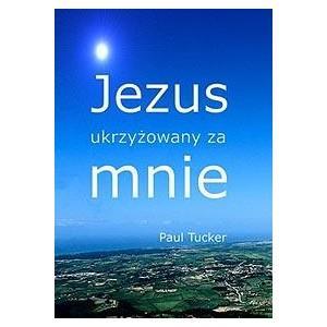 Jezus ukrzyżowany za mnie