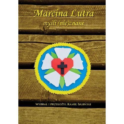 Marcina Lutra myśli (nie)znane