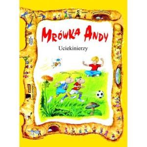 Mrówka Andy. Uciekinierzy