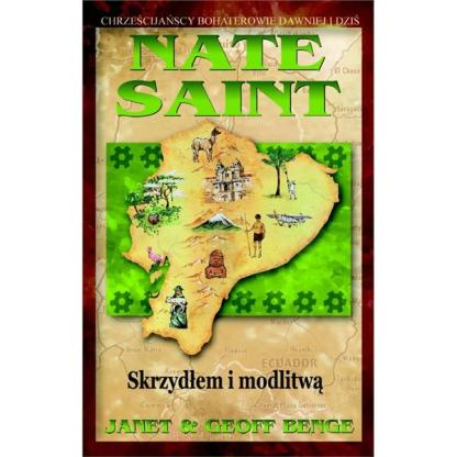 Nate Saint. Skrzydłem i modlitwą