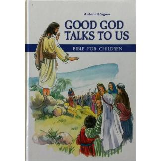 Good God Talks to Us. Bible for children