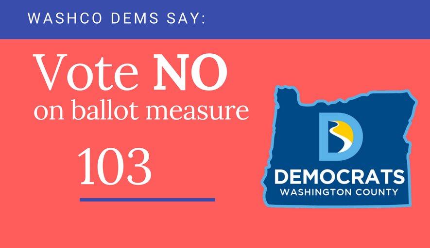Vote no on oregon ballot measure 103