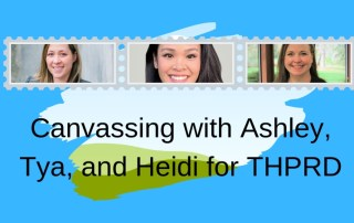 Canvassing with Ashley, Tya, and Heidi for THPRD