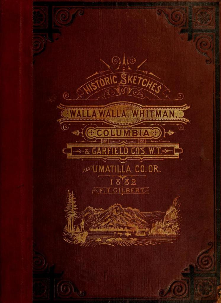 Historic sketches of Walla Walla, Whitman, Columbia and Garfield counties, Washington Territory, and Umatilla County, Oregon cover