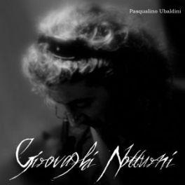 Pasqualino Ubaldini – Girovaghi notturni