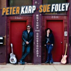Peter Karp and Sue Foley - Beyond The Crossroads