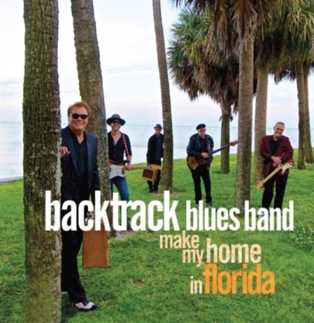 Backtrack Blues Band – Make My Home In Florida