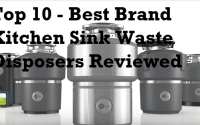 Top 10 - Best Brand Kitchen Sink Waste Disposers Reviewed