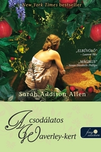 Sarah Addison Allen: A csodálatos Waverley-kert