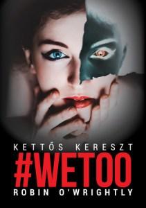 Robin O'Wrightly: #Wetoo – Kettős kereszt