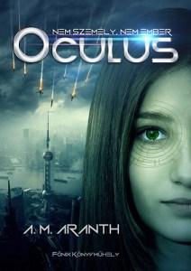 Jön A. M. Aranth: Oculus című regényének folytatása