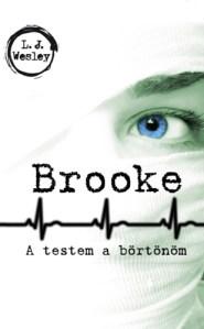 L. J. Wesley: Brooke: A testem a börtönöm