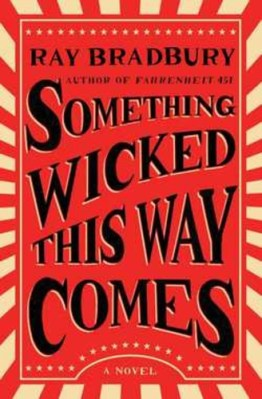 Ray Bradbury: Something wicked this way comes