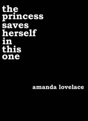 Amanda Lovelace: The Princess Saves Herself in This One