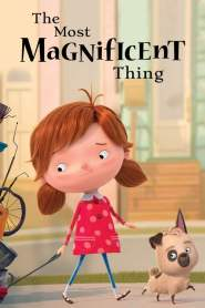 The Most Magnificent Thing (2019)