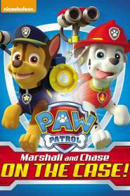 Paw Patrol: Marshall & Chase on the Case (2015)