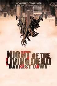 Night of the Living Dead: Darkest Dawn (2015)