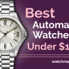 Best Automatic Watches Under $1000 (2020)