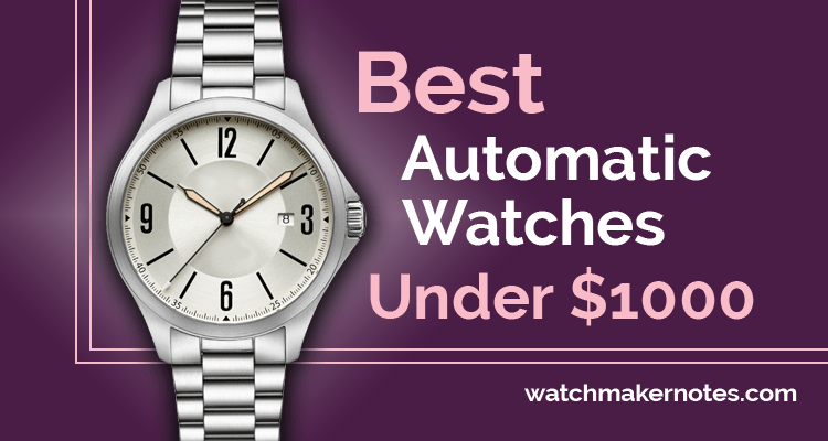 Best automatic watches under $1000