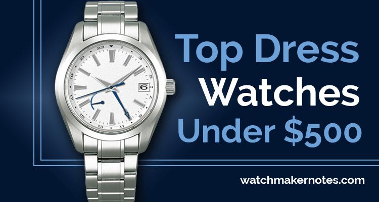 Top dress watches under 500