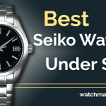 Top 10 Seiko Watches Under $500 (2021)