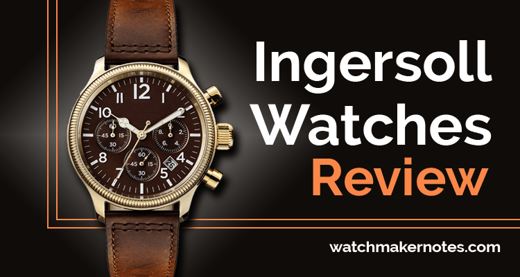 Ingersoll watches review