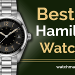 Top 10+ Hamilton Watches to Buy in 2021