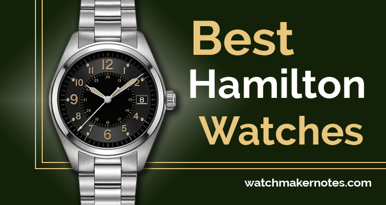 Best Hamilton watches review