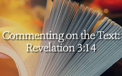 Commenting on the Text: Revelation 3:14