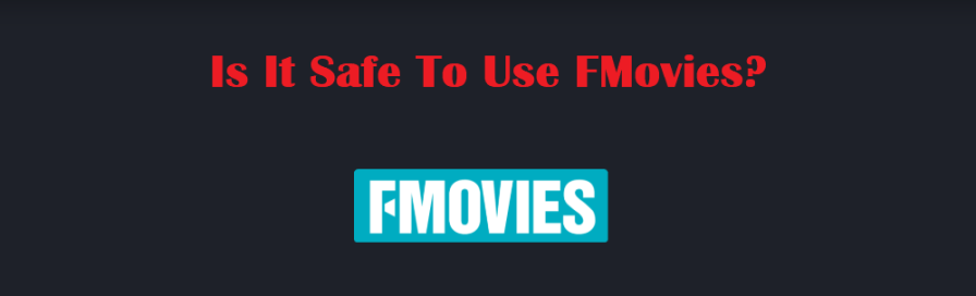 Is It Safe To Use FMovies?