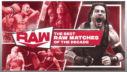 watch the best raw matches of the decade