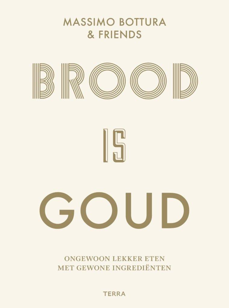 Boek Cover Brood is goud - Bottura & friends